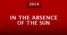 Película In the Absence of the Sun