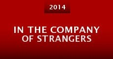 In the Company of Strangers (2014) stream