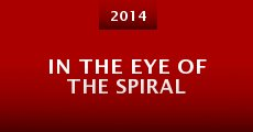 In the Eye of the Spiral (2014)