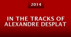 In the Tracks of Alexandre Desplat