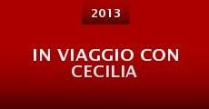 Película In viaggio con Cecilia