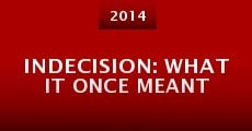 Indecision: What It Once Meant