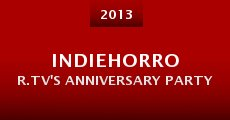 IndieHorror.TV's Anniversary Party (2013)