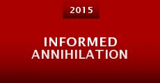 Película Informed Annihilation