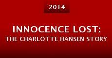 Película Innocence Lost: The Charlotte Hansen Story