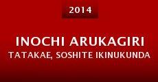 Película Inochi Arukagiri Tatakae, Soshite Ikinukunda