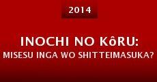 Película Inochi no kôru: Misesu Inga wo shitteimasuka?