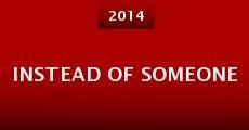 Instead of Someone (2014) stream