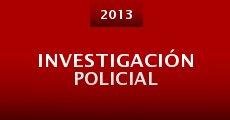 Investigación policial (2013) stream