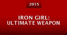 Película Iron Girl: Ultimate Weapon