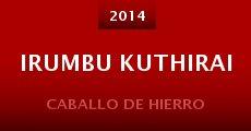 Película Irumbu Kuthirai