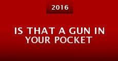 Película Is That a Gun in Your Pocket