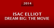 Película Isac Elliot Dream Big: The Movie