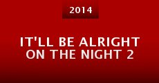 Película It'll Be Alright on the Night 2