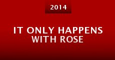 It Only Happens with Rose (2014) stream