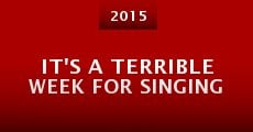 Película It's a Terrible Week for Singing