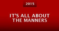 Película It's All About the Manners