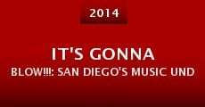 It's Gonna Blow!!!: San Diego's Music Underground 1986-1996 (2014)
