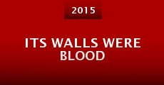 Película Its Walls Were Blood