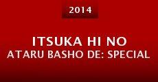 Itsuka hi no ataru basho de: Special (2014)