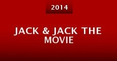 Jack & Jack the Movie (2014)