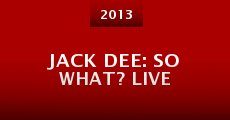 Película Jack Dee: So What? Live