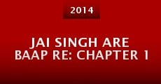 Película Jai Singh Are Baap Re: Chapter 1