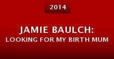 Jamie Baulch: Looking for My Birth Mum (2014) stream