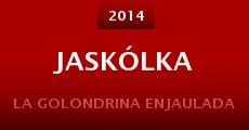 Jaskólka (2014) stream