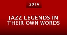 Película Jazz Legends in Their Own Words