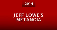 Jeff Lowe's Metanoia