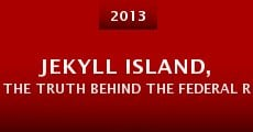 Película Jekyll Island, The Truth Behind The Federal Reserve