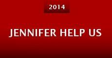 Jennifer Help Us (2014) stream