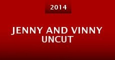Jenny and Vinny Uncut (2014)