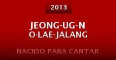 Jeong-ug-no-lae-jalang (2013)