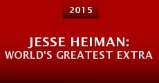 Jesse Heiman: World's Greatest Extra