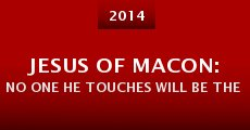Jesus of Macon: No One He Touches Will Be the Same (2014)
