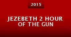 Película Jezebeth 2 Hour of the Gun