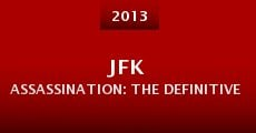 JFK Assassination: The Definitive Guide (2013)