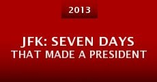 Ver película JFK: Seven Days That Made a President