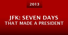 JFK: Seven Days That Made a President (2013) stream
