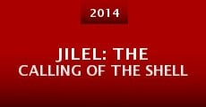 Película Jilel: The Calling of the Shell