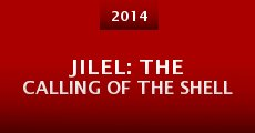Jilel: The Calling of the Shell (2014) stream