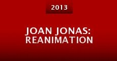 Joan Jonas: Reanimation (2013) stream