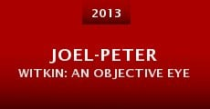 Película Joel-Peter Witkin: An Objective Eye