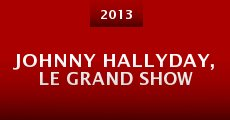 Película Johnny Hallyday, le grand show