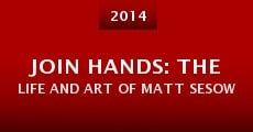 Película Join Hands: The Life and Art of Matt Sesow