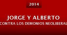 Película Jorge y Alberto contra los demonios neoliberales