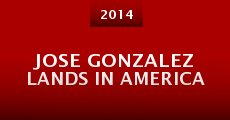 Jose Gonzalez Lands in America (2014)