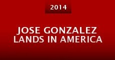 Jose Gonzalez Lands in America